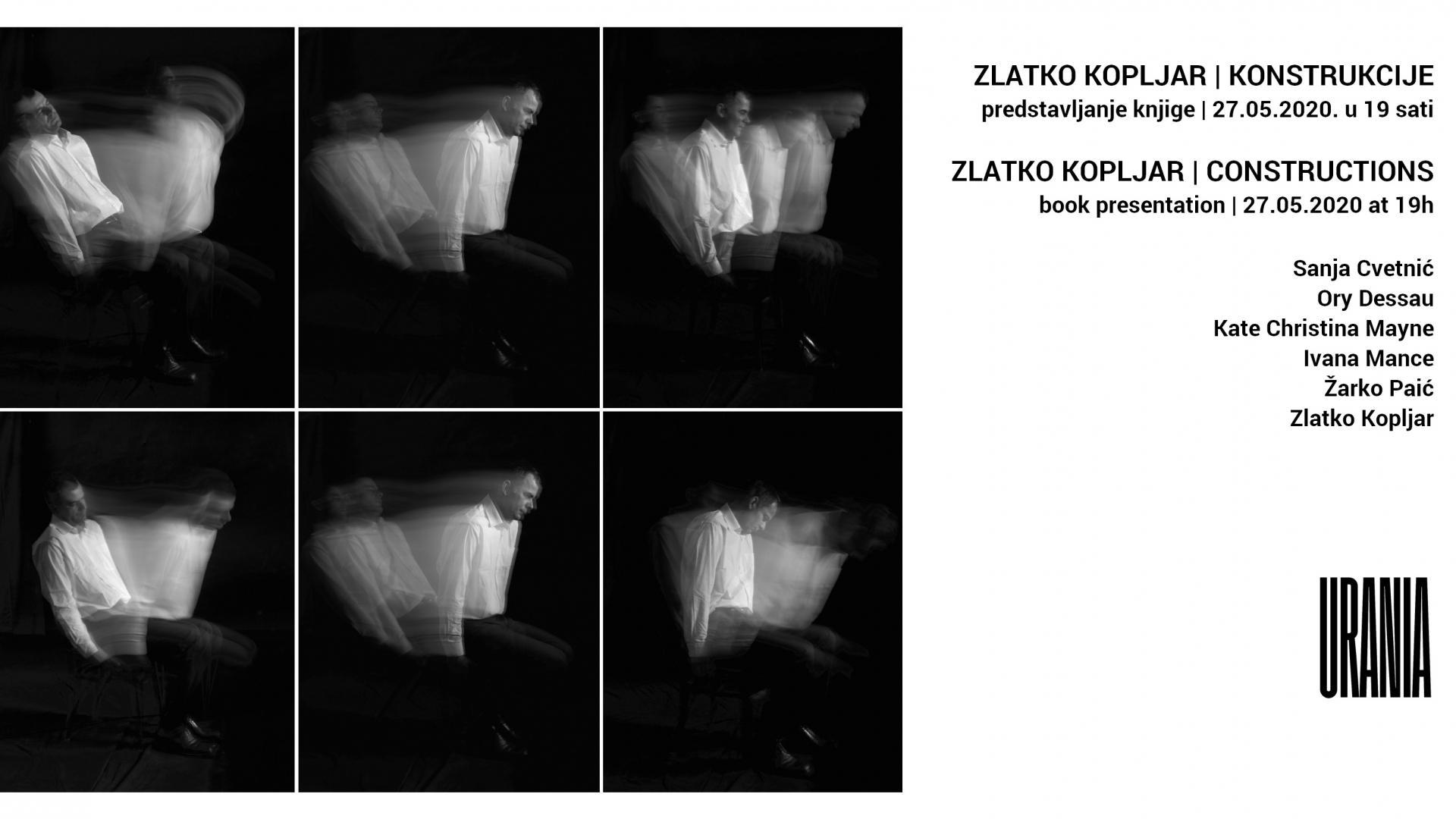 Konstrukcije, Zlatko Kopljar | Predstavljanje knjige u Uraniji | 27.05.2020. u 19h, online/live stream (PRESS)